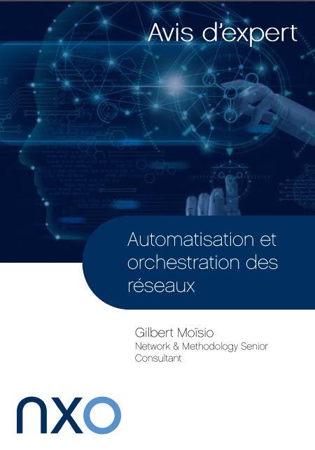 Automatisation et orchestration des réseaux - Avis d'expert NXO - Couv